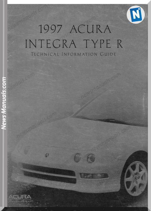 Acura Integra Type R 1997 Technical Information Guide