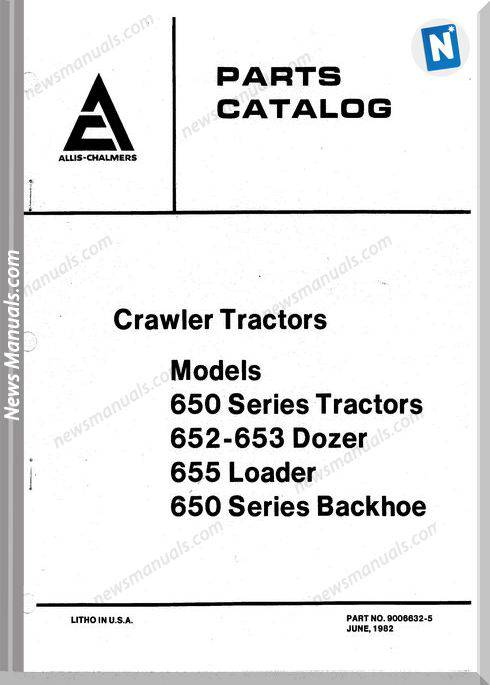 Allis Chalmers 650 652 653 655 Tractor Dozer Loader Backhoe Part Manual