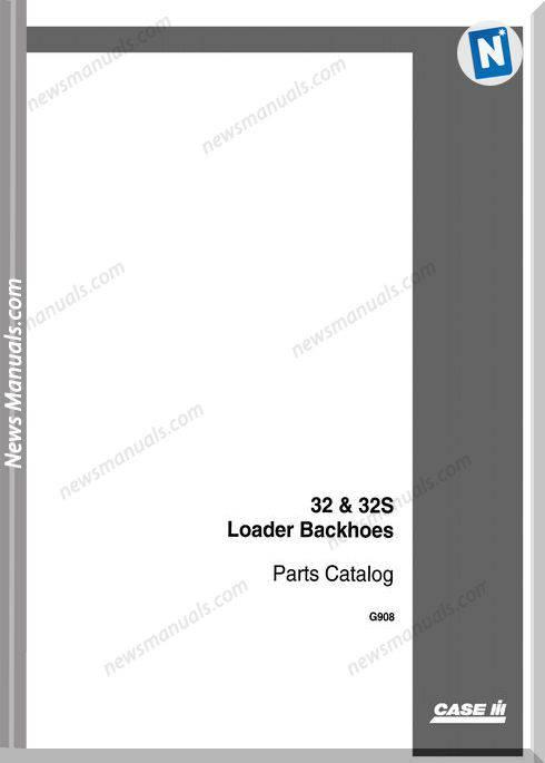 Case 32 32S Loader Backhoes Parts Catalog