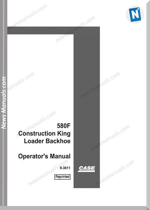 Case Backhoe Loader 580F Construction Operator Manual