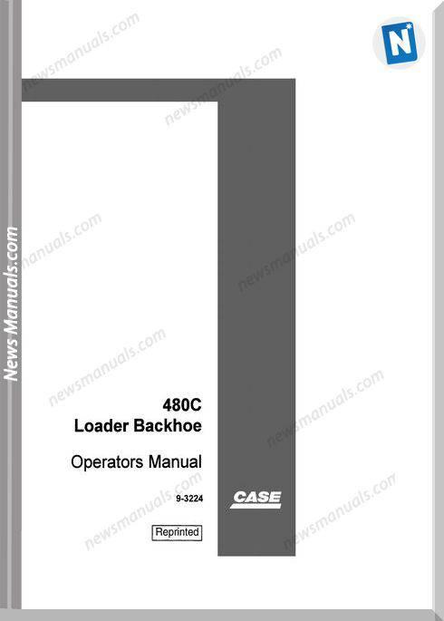 Case Backhoe Loader Model 480C Operator Manual