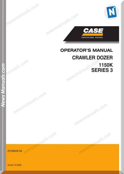 Case Dozer Crawler 1150K Series 3 Operators Manual