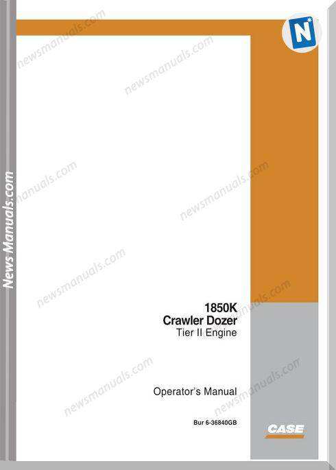 Case Dozer Crawler 1850K Series 2 Operators Manual