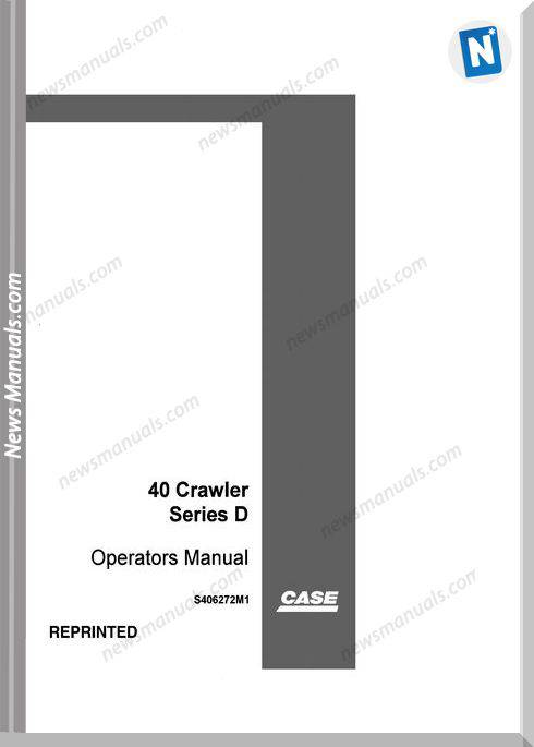 Case Excavator 40 D Series S406272M1 Operation Manual