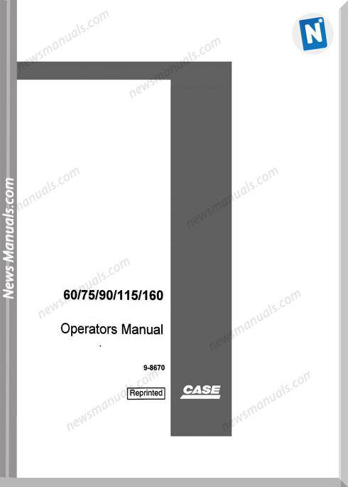 Case Excavator 60,75,90,115,160 Operators Manual