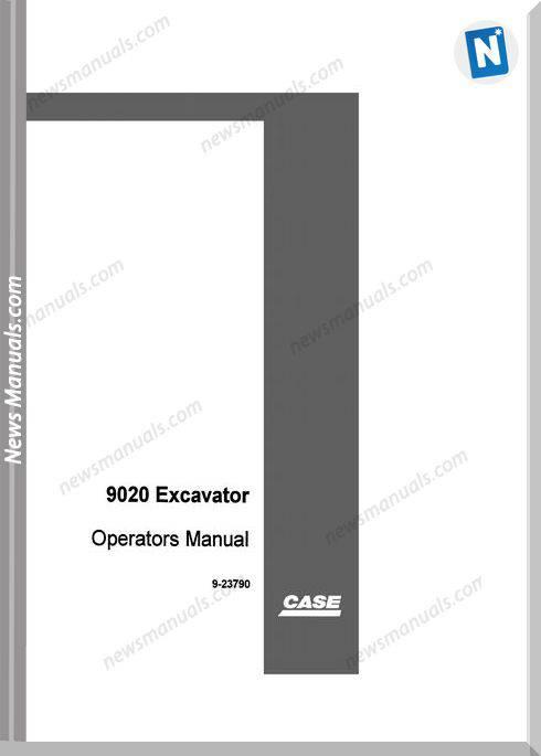 Case Excavator 9020 Operators Manual