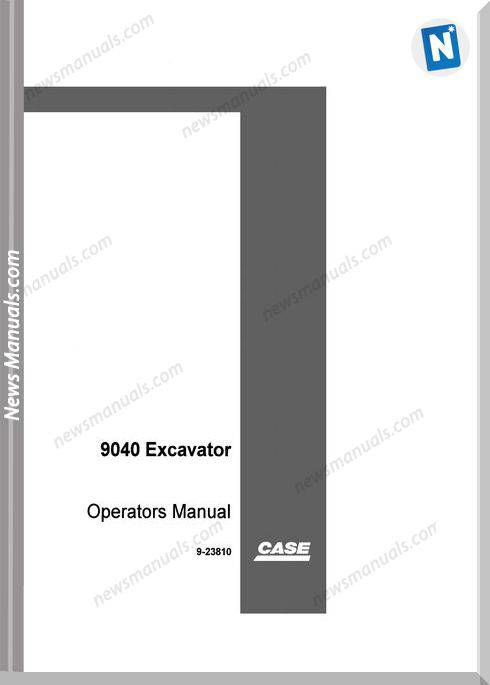 Case Excavator 9040 Operators Manual