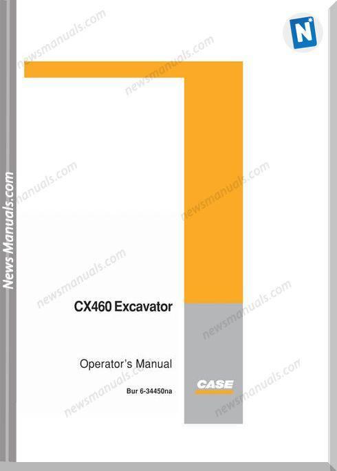 Case Excavator Cx460 Operators Manual