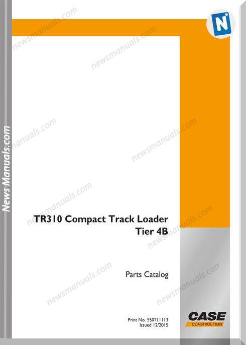 Case Tr310 Compact Track Loader Tier 4B Parts Manual