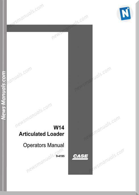 Case W14 (Prior To 9119395) Operators Manual