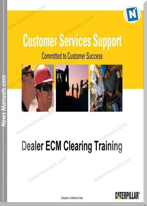 Caterpillar Dealer Ecm Clearing Training Production
