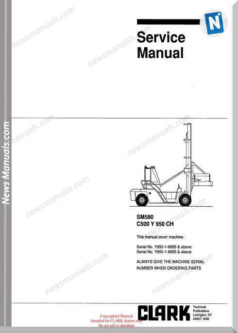 Clark models 580 Service Manual