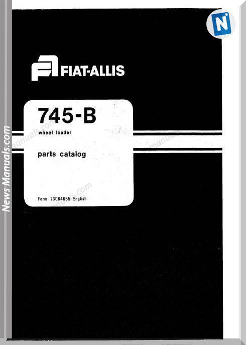Fiat Allis 745B Models Pm Wheel Loader Parts Manual