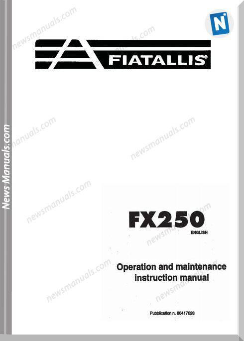 Fiat Allis Fx250 Backhoe Loader Op-Maintenance Manual
