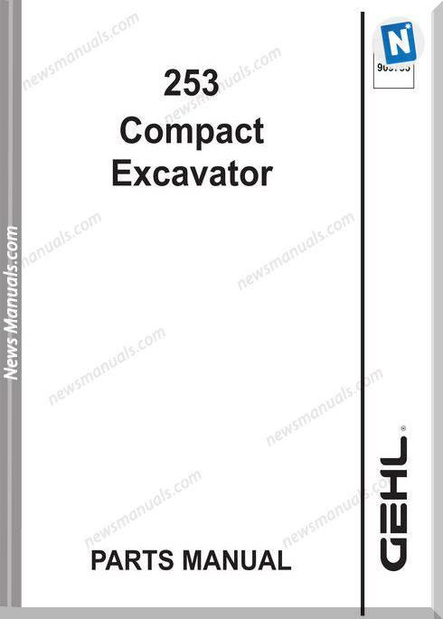 Gehl 253 Compact Excavator No 909785 Parts Manual