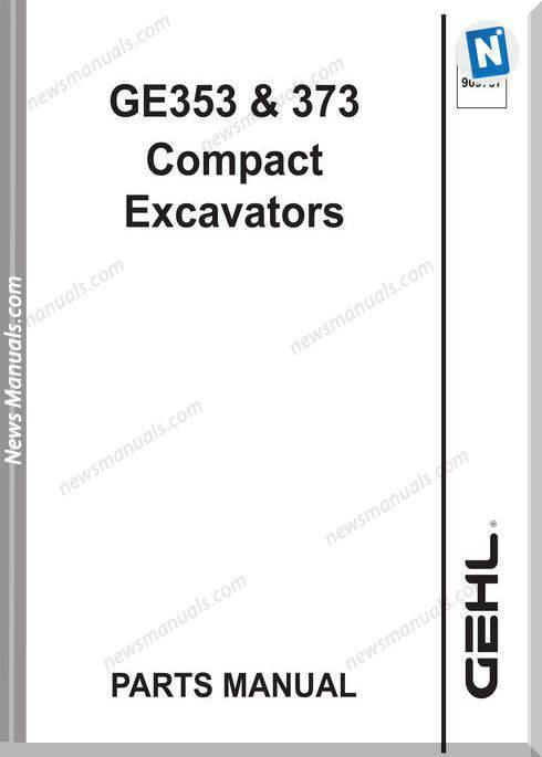 Gehl 353 373 Compact Excavator Parts Manual 909787