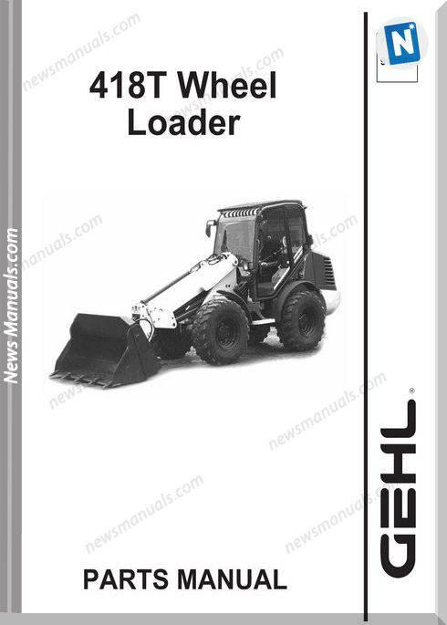 Gehl 418Tall Wheel Steer Loader Parts Manual 909880