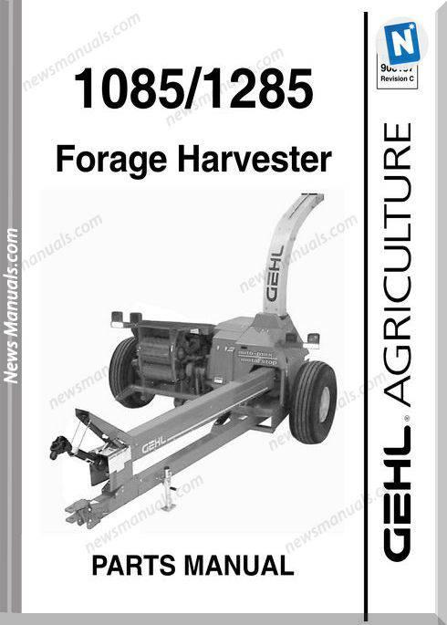Gehl Agri 1085 1285 Forage Harvester Part Manual 908157
