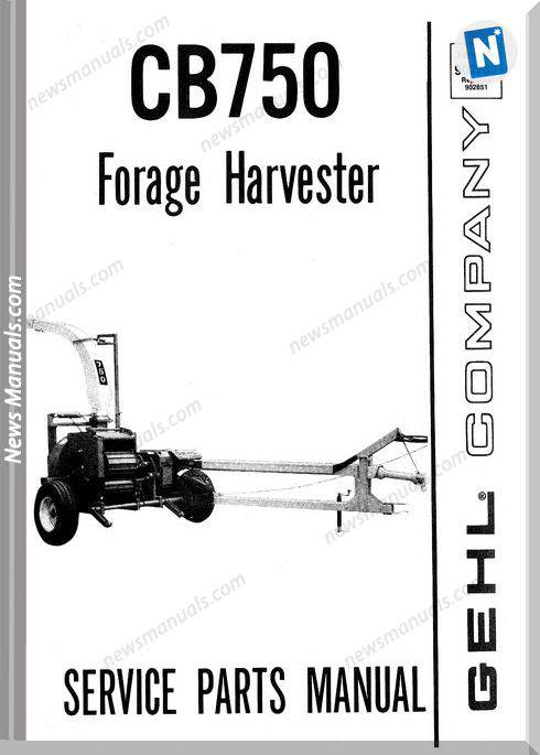 Gehl Agri Cb750 Forage Harvester Parts Manual 902762