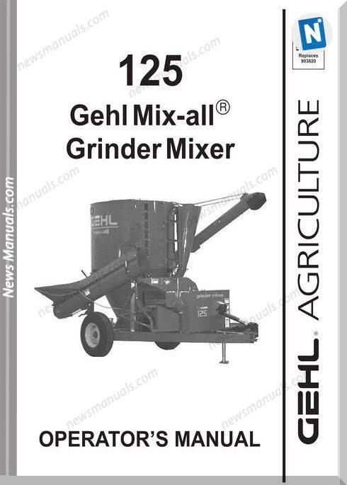 Gehl Agricultural Models 125-Mix-Operator-Manual