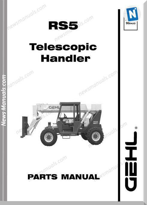 Gehl Rs5 Telescopic Handler Parts Manual 908495