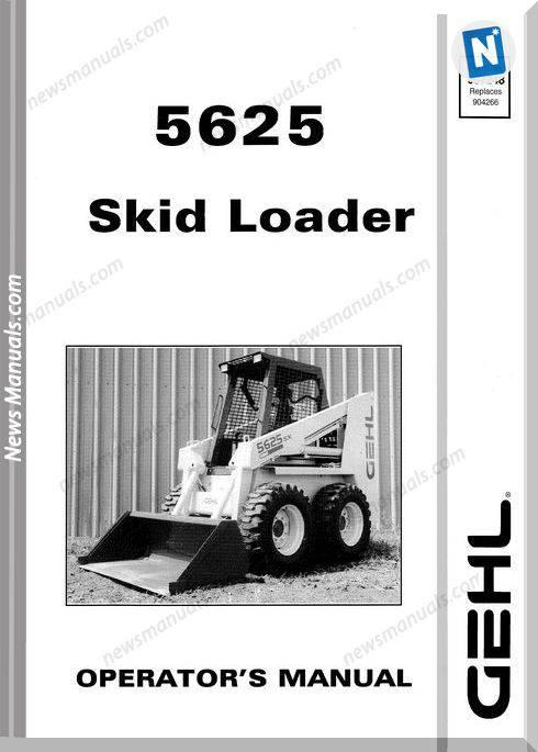Gehl Skid Loader 5625 Models English Operator Manual