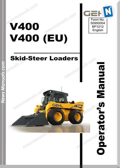 Gehl Skid Loader V400 Models English Operator Manual