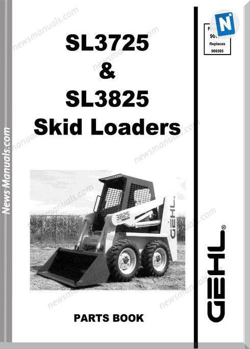Gehl Sl3725 Sl3825 Skid Loader Parts Manual 907204