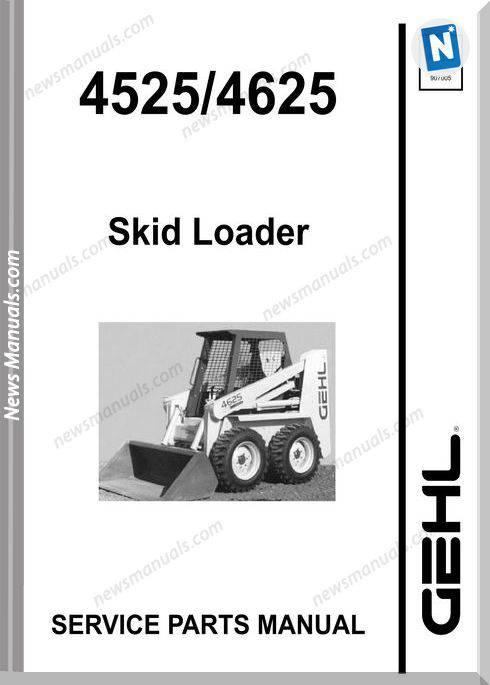Gehl Sl4525 Sl4625 Skid Loader Parts Manual 907263