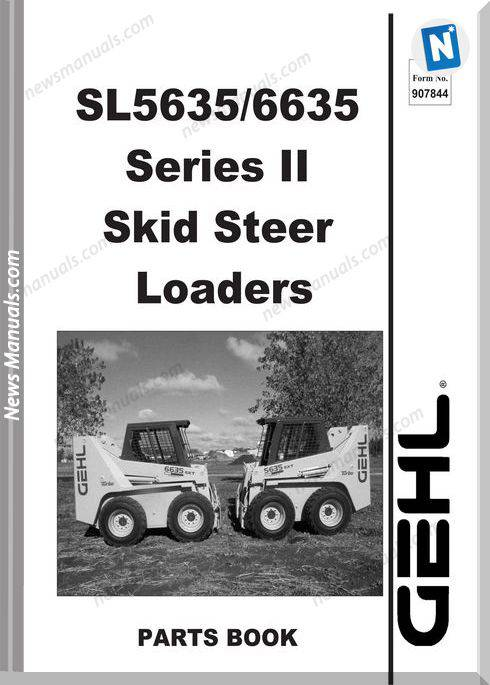 Gehl Sl5635 Sl6635 Skid Loader Parts Manual 907844