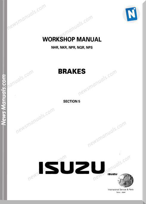 Isuzu Nhr, Nkr, Npr, Nqr, Nps Brakes Workshop Manual