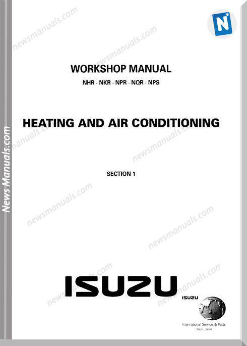 Isuzu Nhr Nkr Npr Nqr Nps Heating,Air Workshop Manual