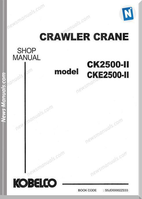 Kobelco Crawler Crane Ck2500-Ii,Cke2500-Ii Shop Manual