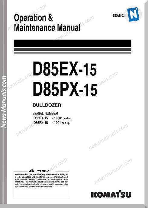 Komatsu Bulldozer D85 Ex Px 15 Om Maintenance Manual