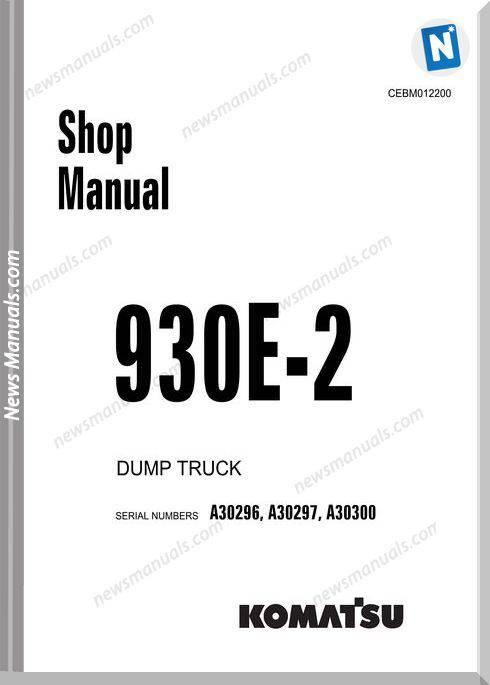 Komatsu Dump Truck 930E 2 Shop Manual Cebm012200