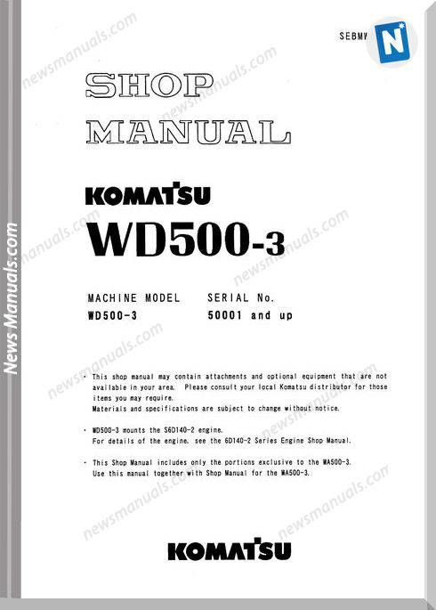 Komatsu Wheel Dozers Wd500-3 Workshop Manuals