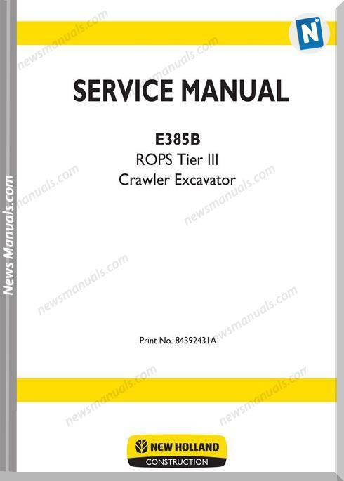 New Holland E385B Tier Iii Excavator Service Manual