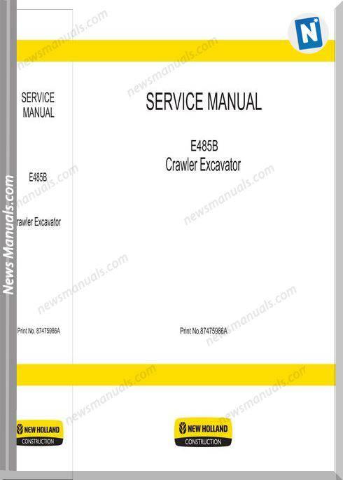 New Holland E485B Crawler Excavator Service Manual