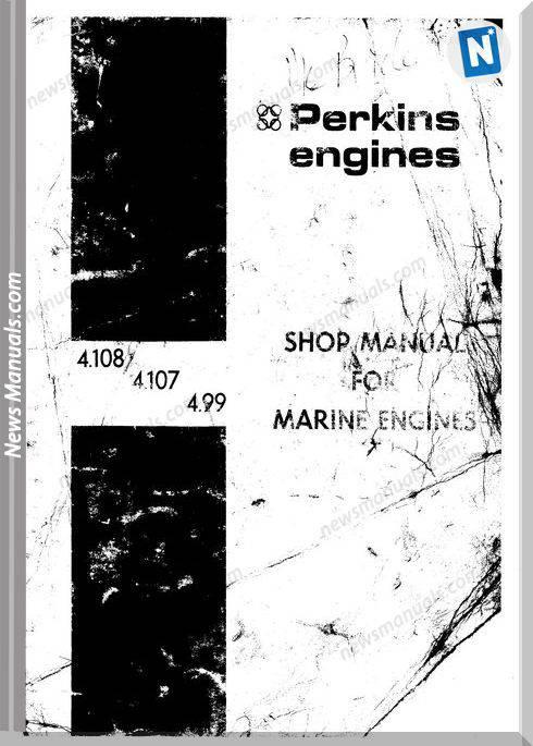 Perkins 4.108, 4.107 And 4.99 Marine Workshop Manual