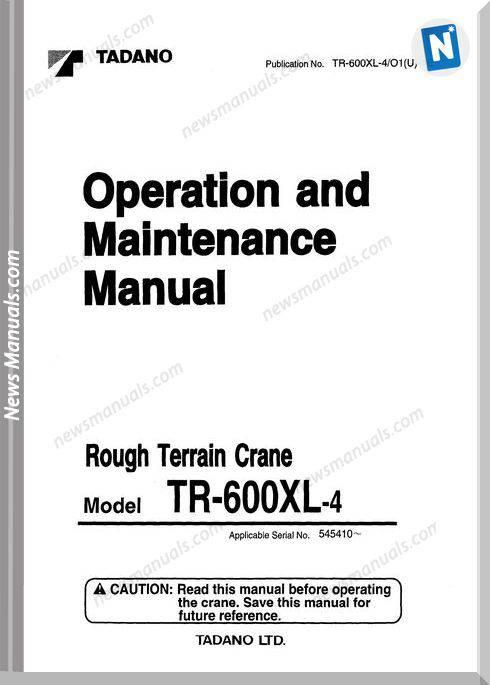 Tadano Rough Terrain Crane Tr600Xl-4 Maintenance Manual