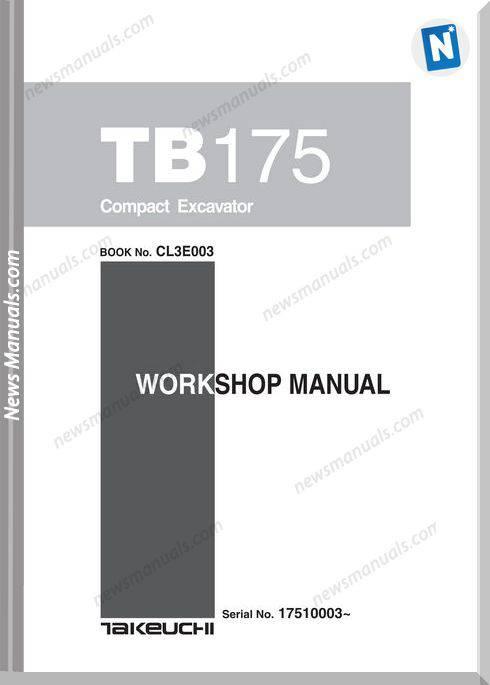 Takeuchi Excavator Tb175 -Cl3E003 Workshop Manual