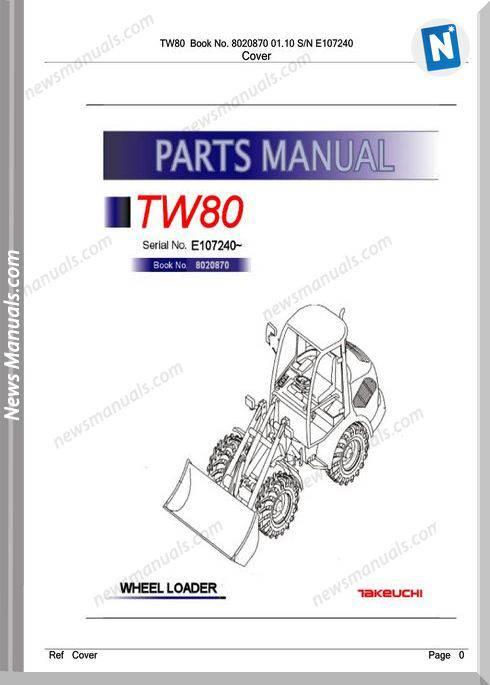Takeuchi Tw80 No 8020870 01.10 Sn E107240 Part Manual