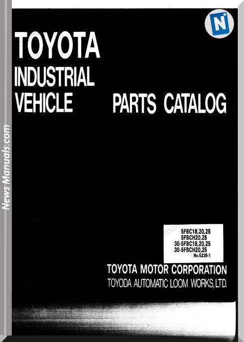 Toyota Forklift 5Fbc18,20,25, 5Fbch20,25 30-5Fbc18,20,25 30-5Fbch20,25 Parts Manual
